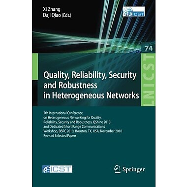 Quality, Reliability, Security and Robustness in Heterogeneous Networks: 7th International Conference (9783642292217)