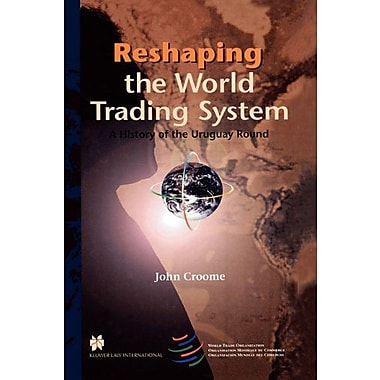 Reshaping the World Trading System, A History of the Uruguay Round, New Book (9789041111265)