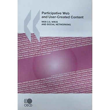 Participative Web and User-Created Content: Web 2.0, Wikis, and Social Networking (9789264037465)