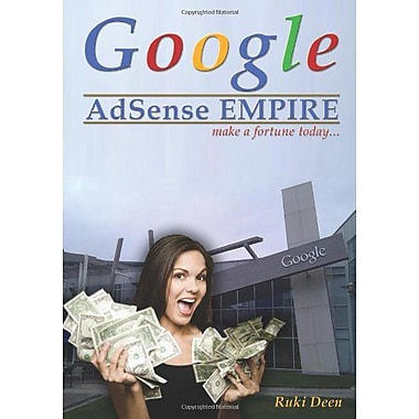 Google AdSense Empire: make a fortune today...., New Book (9789550506002)