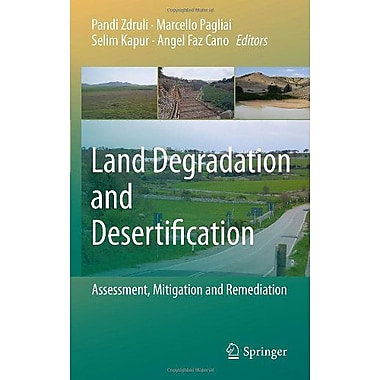 Land Degradation and Desertification: Assessment, Mitigation and Remediation (9789048186563)