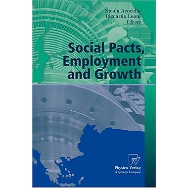 Social Pacts, Employment and Growth: A Reappraisal of Ezio Tarantelli's Thought(AIEL Series in Labour , New Book (9783790819151)