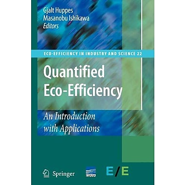 Quantified Eco-Efficiency: An Introduction with Applications (Eco-Efficiency in Industry and Science), Used Book (9789048173600)