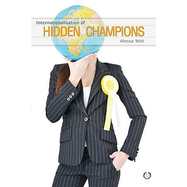 Internationalisation of Hidden Champions: Market Entry and Timing Strategies with International Manag (9783981216240)