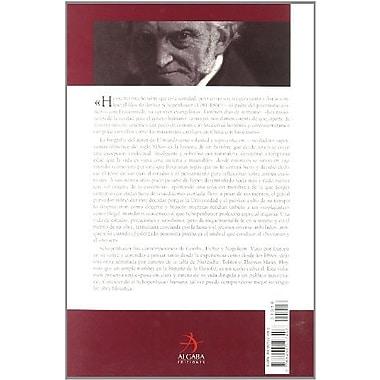 Schopenhauer- Vida del filosofo pesimista / Schopenhauer-Pesimist Philosphers Life (Spanish Edition) (9788496107496)