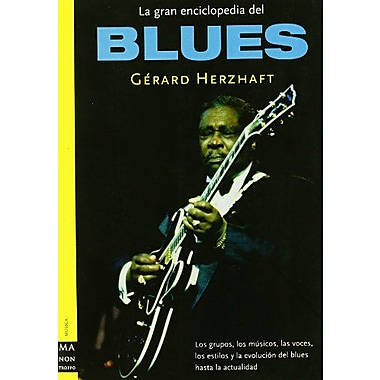 La gran enciclopedia del blues (Ma Non Troppomusica), New Book (9788495601827)