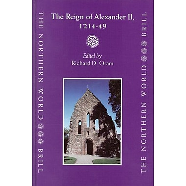 Reign of Alexander II, 1214-49 (The Northern World), Used Book (9789004142060)