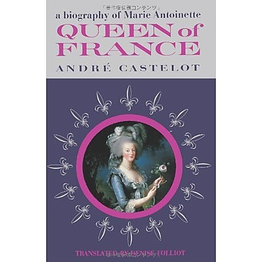 Queen of France A Biography of Marie Antoinette, Used Book (9784871878548)