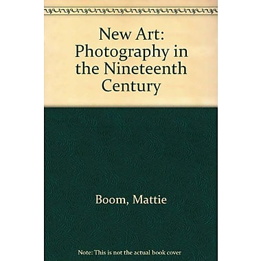 Een Nieuwe Kunst Fotografie in De 19 Eeuw = A Art Photography in the 19th Century(Series of publi (9789053491935)