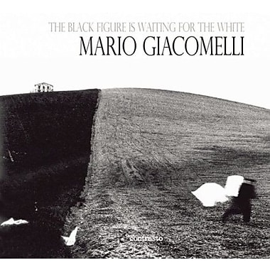 The Black Is Waiting for the White: Mario Giacomelli Photographs, Used Book (9788869651236)
