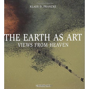 The Earth as Art: Views from Heaven (9783765816284)