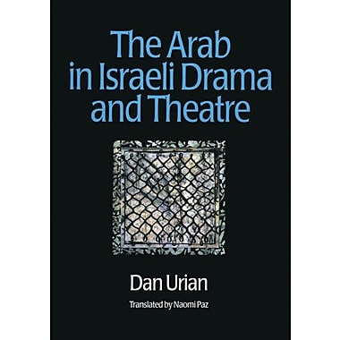 The Arab in Israeli Drama and Theatre (Contemporary Theatre Studies), New Book (9789057021312)