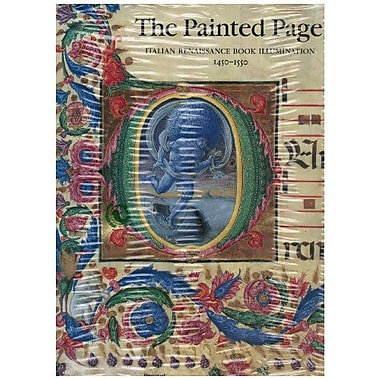 The Painted Page: Italian Renaissance Book Illumination 1450-1550 (Art & Design), New Book (9783791313856)