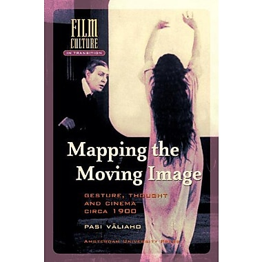Mapping the Moving Image: Gesture, Thought and Cinema circa 1900(Amsterdam University Press - Film Cul, New Book (9789089641403)