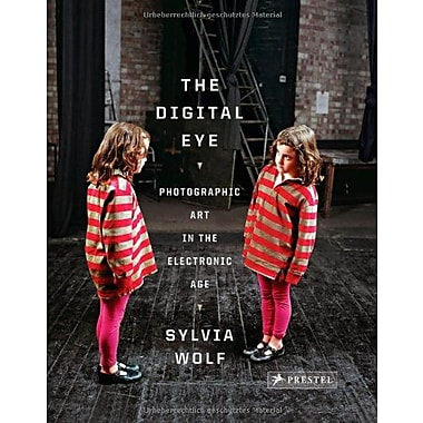 The Digital Eye: Photographic Art in the Electronic Age, New Book (9783791343181)
