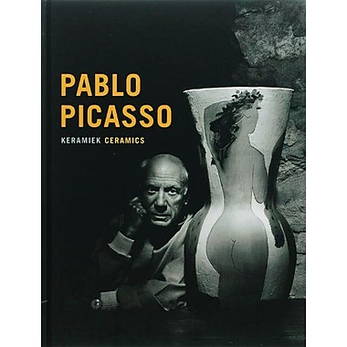 Pablo Picasso: Ceramics, Used Book (9789040083150)