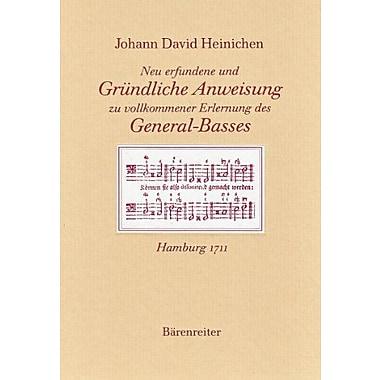 Neu erfundene und grundliche Anweisung-- zu vollkommener Erlernung des General-Basses(Documenta musico, New Book (9783761815175)
