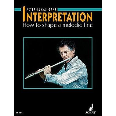 INTERPRETATION FOR FLUTE HOW TO SHAPE A MELODIC LINE (9783795757526)