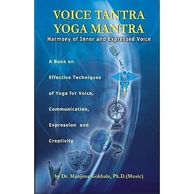 Voice Tantra Yoga Mantra: Harmony of Inner and Expressed Voice, Used Book (9789381205143)