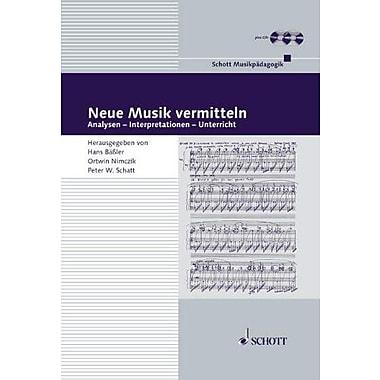 Neue Musik vermitteln /CD: Analysen, Interpretationen und Unterricht (German Text) (Schott Musikpadagogik), New (9783795704926)