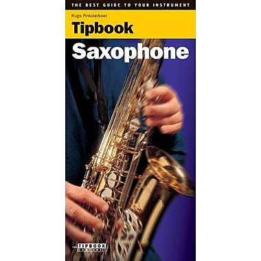 Tipbook - Saxophone: The Best Guide to Your Instrument, New Book (9789076192338)