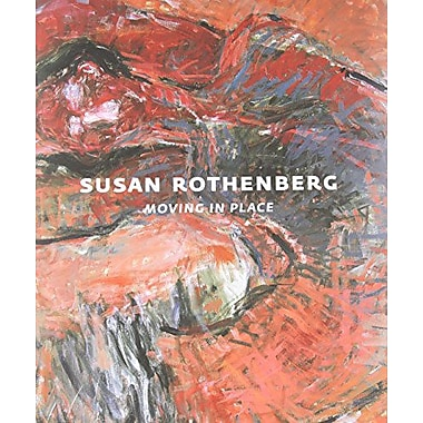 Susan Rothenberg: Moving in Place, New Book (9783791343464)