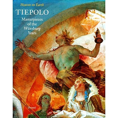 Tiepolo: Masterpieces of the Wurzburg Years : Heaven on Earth, New Book (9783791317281)