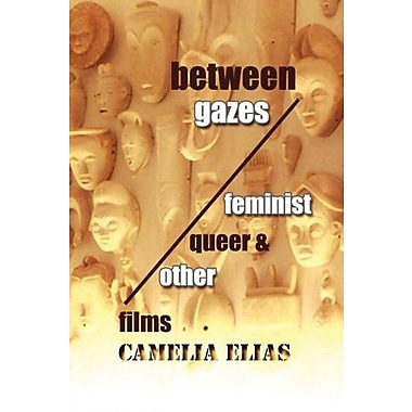 Between Gazes: Feminist, Queer, and 'Other' Films, New Book (9788799245697)