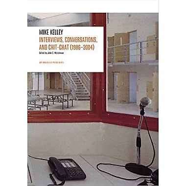 Mike Kelley: Interviews, Conversations, and Chit-Chat (1986-2004) (9783905701005)
