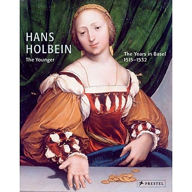 Hans Holbein the Younger: The Basel Years, 1515-1532, Used Book (9783791335803)