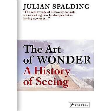 The Art of Wonder: A History of Seeing (9783791331508)