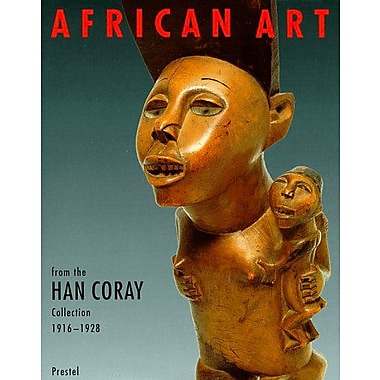 African Art from the Han Coray Collection, 1916-1928: 1916-1928 : Volkerkundemuseum, University of Zurich (9783791319049)