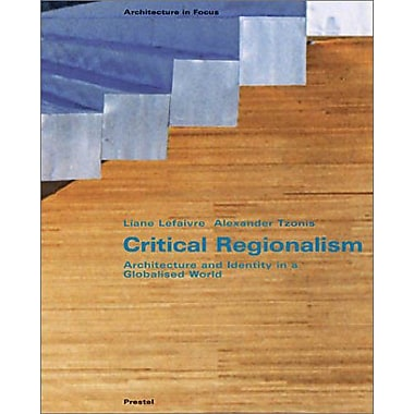 Critical Regionalism: Architecture and Identity in a Globalised World (Architecture in Focus), New Book (9783791329727)