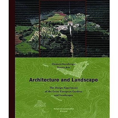 Architecture and Landscape: The Design Experiment of the Great European Gardens and Landscapes, New Book (9783764303358)