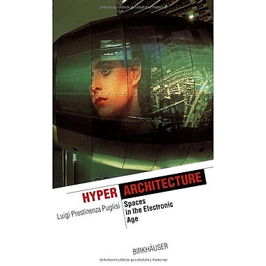 Hyper Architecture: Space in the electronic age: Architecture and Informatics Series(The Information T, New Book (9783764360931)