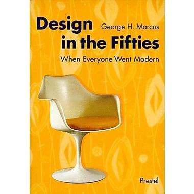 Design in the Fifties: When Everyone Went Modern (Art & Design), New Book (9783791319391)