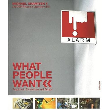 What People Want: New Populist Tendencies in Architecture (9783764372767)