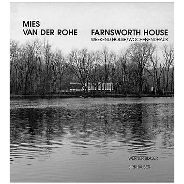 Mies van der Rohe: Farnsworth House-Weekend House (Mies Van Der Rohe Archive), Used Book (9783764360894)