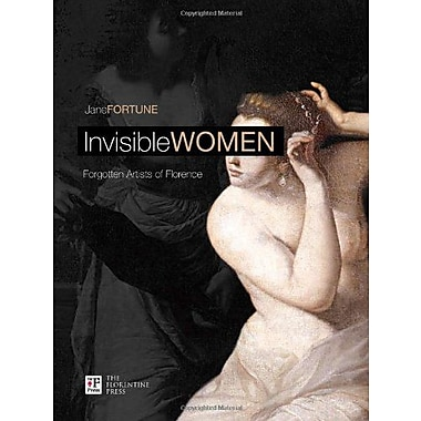 Invisible Women. Forgotten Artists of Florence (English and Italian Edition), Used Book (9788890243455)