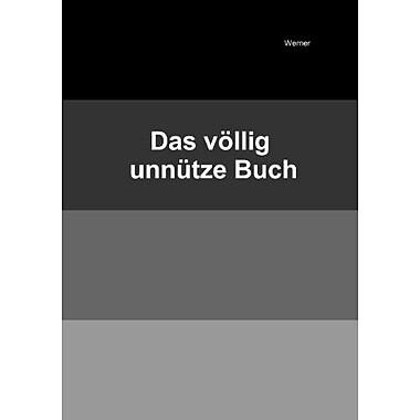 Das Vollig Unnutze Buch German Edition, New Book (9783839187326)