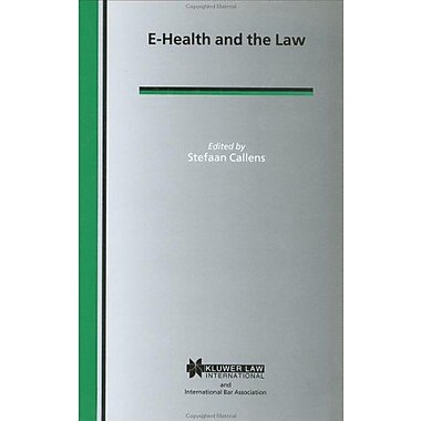 E-Health Amp The Law International Bar Association Series Set, New Book (9789041199270)