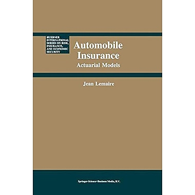 Automobile Insurance Actuarial Models Huebner International Series On Risk Insurance And Economic Sec, Used Book (9789048158140)
