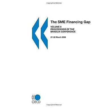 The Sme Financing Gap Vol Ii Proceedings Of The Brasilia Conference 27-30 March 2006, New Book (9789264029446)