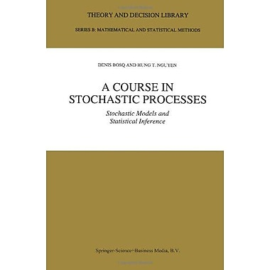 A Course In Stochastic Processes Stochastic Models And Statistical Inference Theory And Decision Libra, New Book (9789048147137)