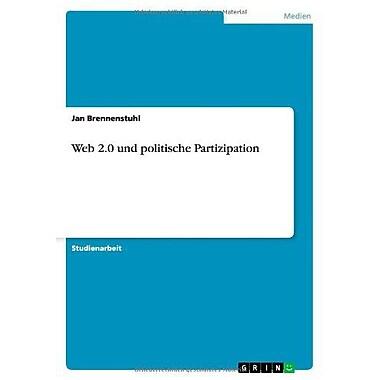 Web 20 Und Politische Partizipation German Edition, New Book (9783656121541)