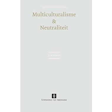 Multiculturalisme Amp Neutraliteit Uva Proefschriften Dutch Edition, Used Book (9789056294137)