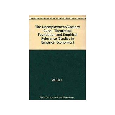 The Unemployment - Vacancy Curve Theoretical Foundation Amp Empirical Relevance, New Book (9783790806250)