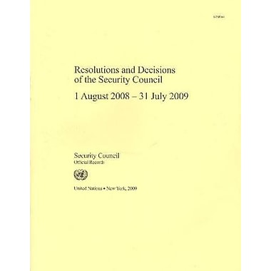 Resolutions And Decisions Of The Security Council 1 August 2008-31 July 2009 Official Records, Used Book (9789218900180)
