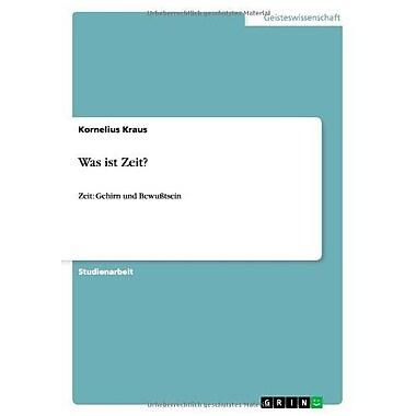 Was Ist Zeit? German Edition (9783656097143)