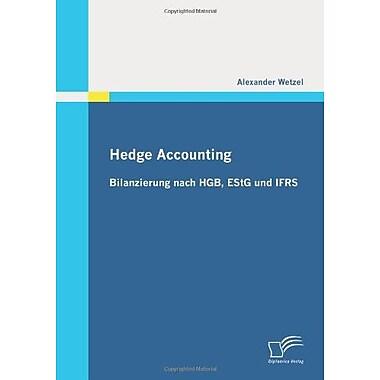 Hedge Accounting Bilanzierung Nach Hgb Estg Und Ifrs German Edition, Used Book (9783836698504)